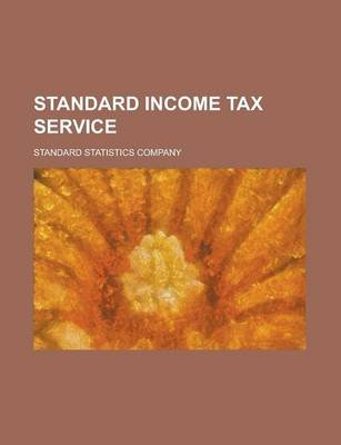 Standard Income Tax Service (Paperback): Standard Statistics Company
