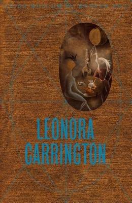 Leonora Carrington (Hardcover): Dawn Ades, Giulia Ingarao, Sean Kissane