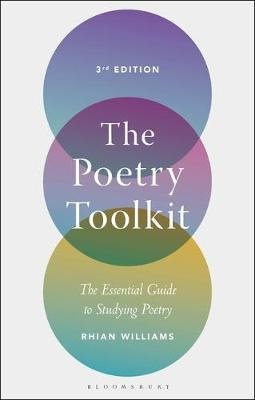 The Poetry Toolkit - The Essential Guide to Studying Poetry (Paperback, 3rd Revised edition): Rhian Williams