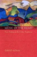 Music of the Heart - New Psalms in the Celtic Tradition (Paperback): David Adam