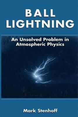 Ball Lightning (Paperback, 1st ed. Softcover of orig. ed. 2000): Mark Stenhoff