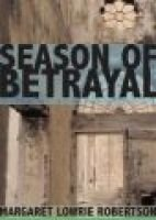Season of Betrayal (Hardcover, New): Margaret Lowrie Robertson