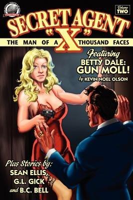 Secret Agent X - Volume 2 (Paperback): Sean Ellis, Kevin Noel Olson, G. L. Gick