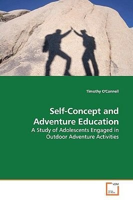 Self-Concept and Adventure Education (Paperback): Timothy Oconnell