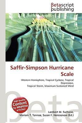 Saffir-Simpson Hurricane Scale (Paperback): Lambert M. Surhone, Miriam T. Timpledon, Susan F. Marseken