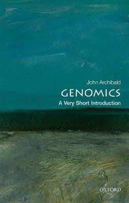 Genomics: A Very Short Introduction (Paperback): John M. Archibald