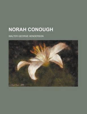 Norah Conough (Paperback): Walter Gordon Henderson