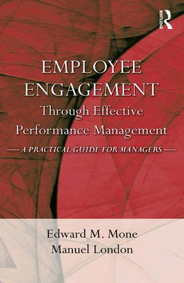 Employee Engagement Through Effective Performance Management - A Practical Guide for Managers (Hardcover):