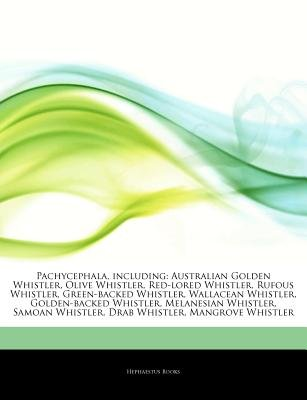 Articles on Pachycephala, Including - Australian Golden Whistler, Olive Whistler, Red-Lored Whistler, Rufous Whistler,...