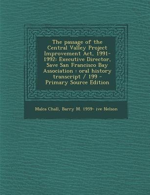 The Passage of the Central Valley Project Improvement ACT, 1991-1992 - Executive Director, Save San Francisco Bay Association:...