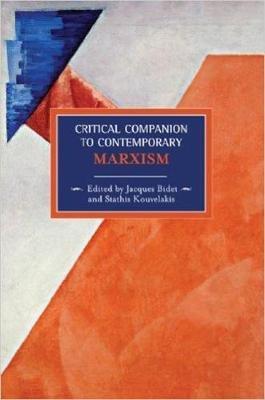 Critical Companion to Contemporary Marxism (Paperback): Jaques Bidet