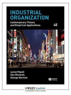 Industrial Organization: Contemporary Theory and Empirical Applications (Paperback): Lynne Pepall