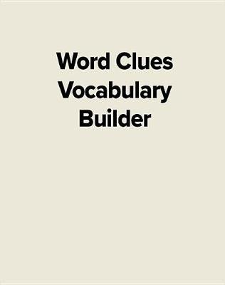 Word Clues Vocabulary Builder (Spiral bound): McGraw-Hill Education