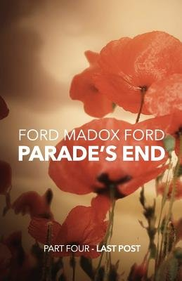 Parade's End - Part Four - Last Post (Paperback): Ford Madox Ford