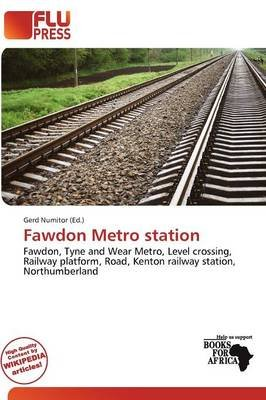 Fawdon Metro Station (Paperback): Gerd Numitor