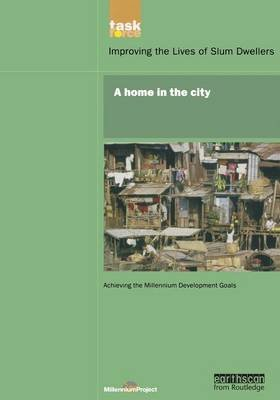 UN Millennium Development Library: A Home in The City (Paperback): The UN Millennium Project, UN Millennium Project