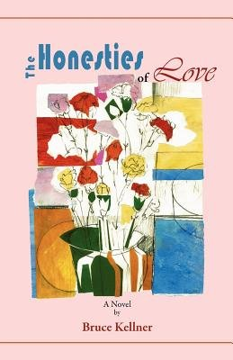 The Honesties of Love (Paperback): Bruce Kellner