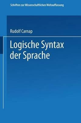 Logische Syntax Der Sprache (German, Paperback, 1934 Ed.): Rudolf Carnap, Philipp Frank, Moritz Schlick