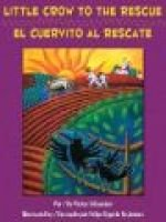 Little Crow To The Rescue/El Cuervito al Rescate (English, Spanish, Hardcover): Victor Villasenor