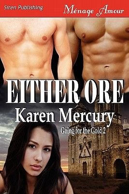 Either Ore [Going for the Gold 2] (Siren Publishing Menage Amour) (Paperback): Karen Mercury