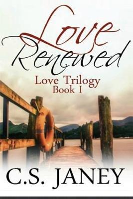 Love Renewed (Paperback): C S Janey