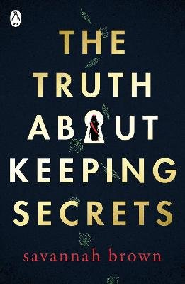 The Truth About Keeping Secrets (Paperback): Savannah Brown