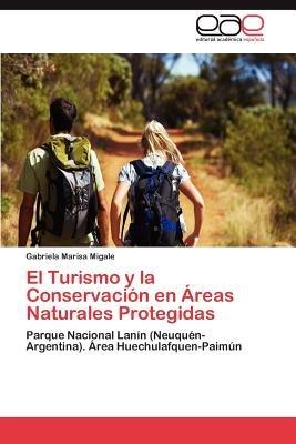 El Turismo y La Conservacion En Areas Naturales Protegidas (Spanish, Paperback): Gabriela Marisa Migale