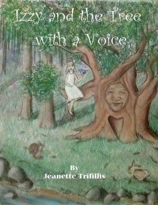Izzy and the Tree with a Voice (Electronic book text): Jeanette Trifillis