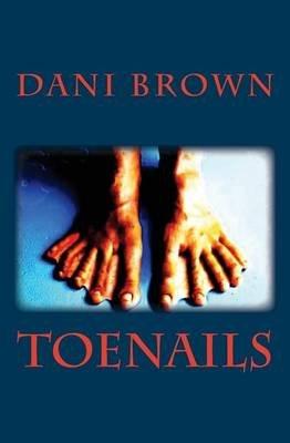 Toenails (Paperback): Dani Brown
