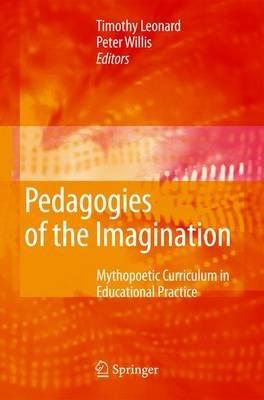 Pedagogies of the Imagination - Mythopoetic Curriculum in Educational Practice (Paperback, 1st ed. Softcover of orig. ed....