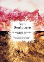 Yun Sculpture - The World's First Mysterious Works of Art (Hardcover): wan ko yee