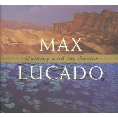 Walking with the Saviour (Book): M Lucado
