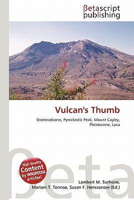 Vulcan's Thumb (Paperback): Lambert M. Surhone, Mariam T. Tennoe, Susan F. Henssonow