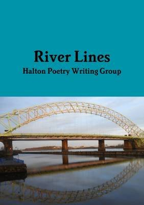 River Lines (Paperback): Halton Poetry Writing Group