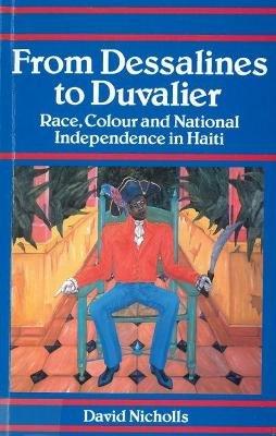 From Dessalines to Duvalier Race (Paperback, Rev ed.): Nicholls