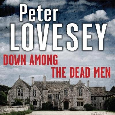 Down Among the Dead Men (Downloadable audio file, Unabridged): Peter Lovesey