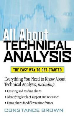 All about Technical Analysis - The Easy Way to Get Started (Hardcover): Phillip Brown