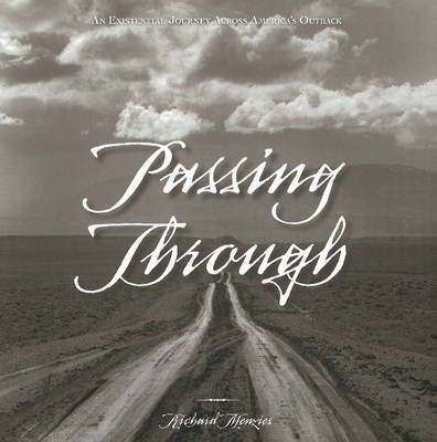 Passing Through - An Existential Journey Across America's Outback (Hardcover): Richard Menzies