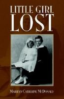 Little Girl Lost (Paperback): Marilyn Catherine McDonald