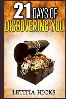 21 Days of Discovering You (Paperback): Letitia Hicks