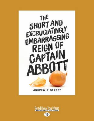 The Short and Excruciatingly Embarrassing Reign of Captain Abbott (Large print, Paperback, Large type edition): Andrew P Street