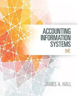 Accounting Information Systems (Hardcover, 9th edition): James Hall