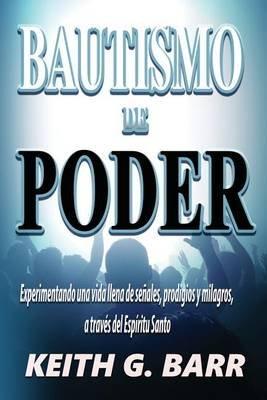 Bautismo de Poder (Spanish, Paperback): Keith G. Barr