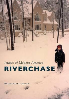 Riverchase (Paperback): Heather Jones Skaggs