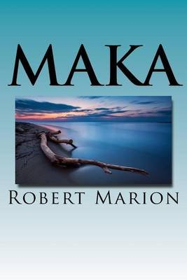 Maka - Book Two of the Tana-Waka Series (Paperback): Robert Marion