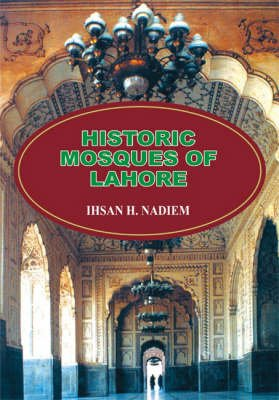 Historic Mosques of Lahore (Hardcover): Ihsan H. Nadiem