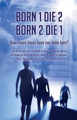 Born 1 Die 2 . Born 2 Die 1 (Paperback): Frank W Mitchell, Joanne B Mitchell