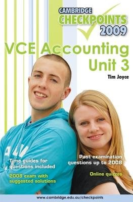 Cambridge Checkpoints VCE Accounting Unit 3 2009, Unit 3 (Paperback): Tim Joyce