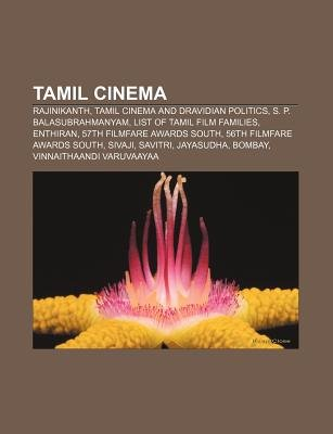 Tamil Cinema - Rajinikanth, Tamil Cinema and Dravidian Politics, S. P. Balasubrahmanyam, List of Tamil Film Families, Enthiran...