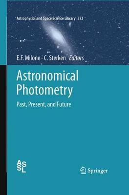Astronomical Photometry - Past, Present, and Future (Electronic book text): Eugene F. Milone